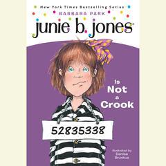 Junie B. Jones is Not a Crook: Junie B. Jones #9 Audiobook, by Barbara Park