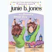 Junie B. Jones is a Beauty Shop Guy: Junie B.Jones #11 Audiobook, by Barbara Park