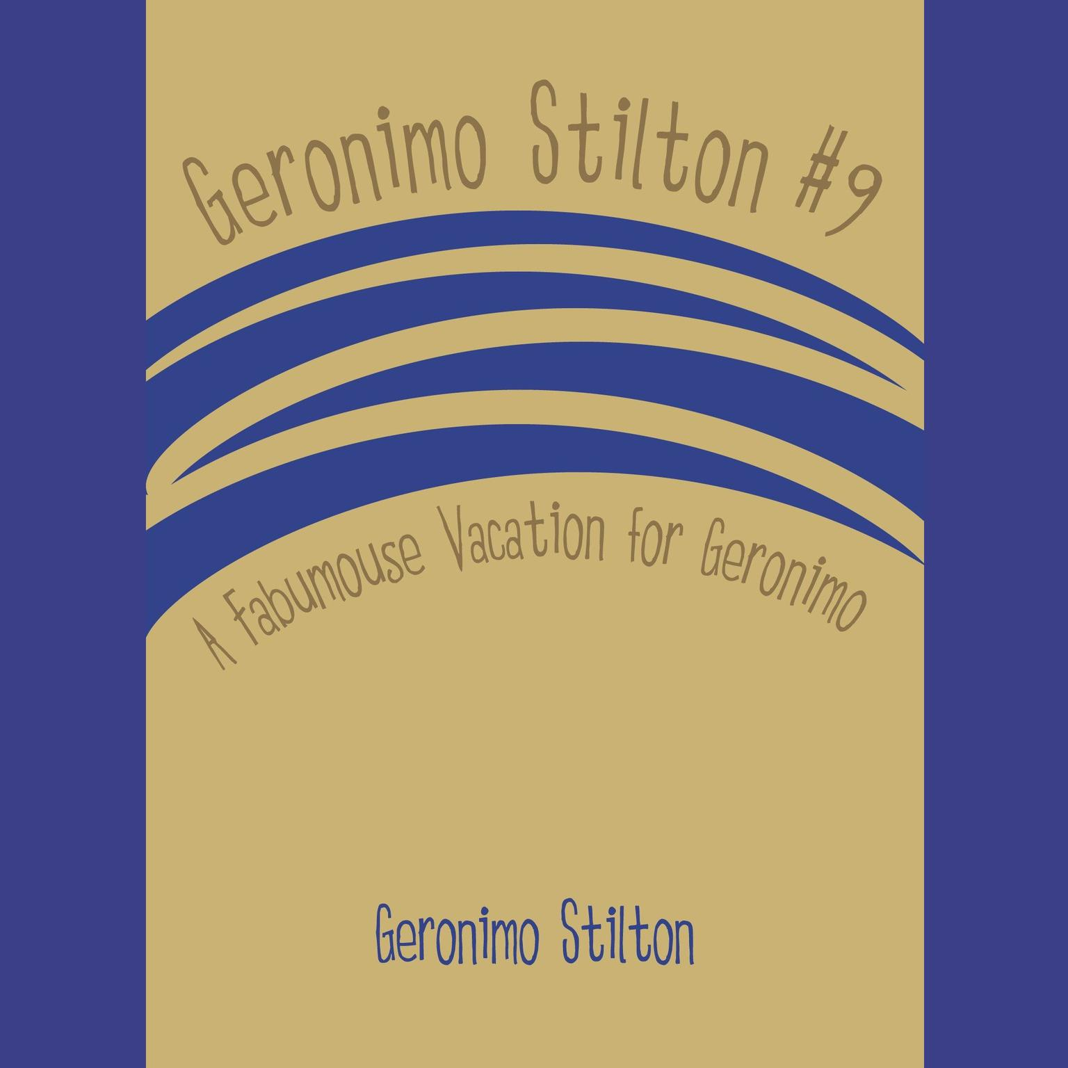 Printable Geronimo Stilton #9: A Fabumouse Vacation for Geronimo Audiobook Cover Art