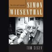 Simon Wiesenthal: The Life and Legends Audiobook, by Tom Segev