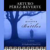 The Painter of Battles: A Novel Audiobook, by Arturo Pérez-Reverte