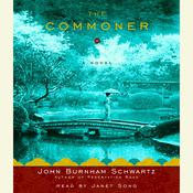 The Commoner: A Novel, by John Burnham Schwartz