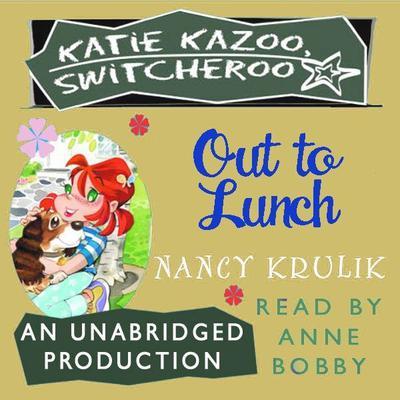 Katie Kazoo, Switcheroo #2: Out to Lunch Audiobook, by Nancy Krulik