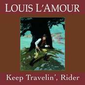 Keep Travelin Rider Audiobook, by Louis L'Amour