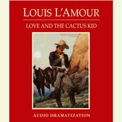 Love and the Cactus Kid, by Louis L'Amour, Louis L'Amour