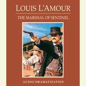 The Marshal of Sentinel Audiobook, by Louis L'Amour