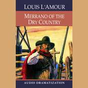 Merrano of the Dry Country Audiobook, by Louis L'Amour