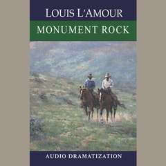 Monument Rock: A Novel Audiobook, by Louis L'Amour