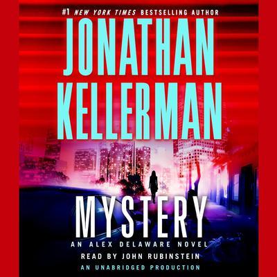 Mystery: An Alex Delaware Novel Audiobook, by Jonathan Kellerman