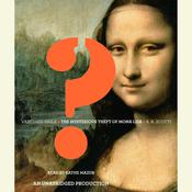 Vanished Smile: The Mysterious Theft of the Mona Lisa, by R. A. Scotti