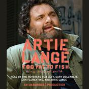 Too Fat to Fish Audiobook, by Artie Lange, Anthony Bozza