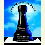 The Immortal Game: A History of Chess, by David Shenk