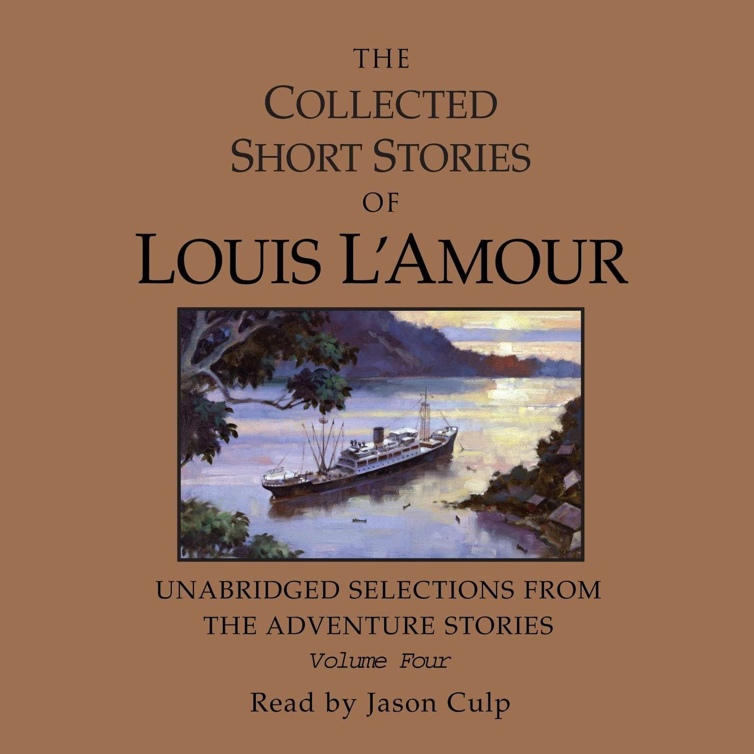 Printable The Collected Short Stories of Louis L'Amour: Unabridged Selections from the Adventure Stories: Volume 4: The Adventure Stories Audiobook Cover Art