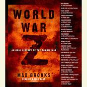 World War Z: An Oral History of the Zombie War Audiobook, by Max Brooks