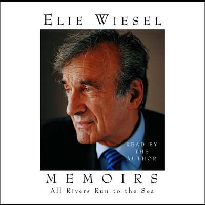 All Rivers Run to the Sea: Memoirs Audiobook, by Elie Wiesel