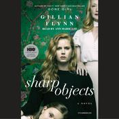 Sharp Objects Audiobook, by Gillian Flynn