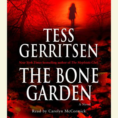 The Bone Garden: A Novel Audiobook, by Tess Gerritsen
