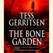 The Bone Garden: A Novel, by Tess Gerritsen