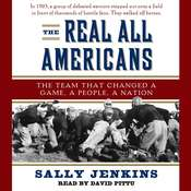 The Real All Americans: The Team that Changed a Game, a People, a Nation Audiobook, by Sally Jenkins