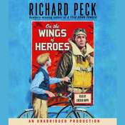 On the Wings of Heroes Audiobook, by Richard Peck