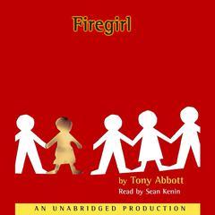 Firegirl Audiobook, by Tony Abbott