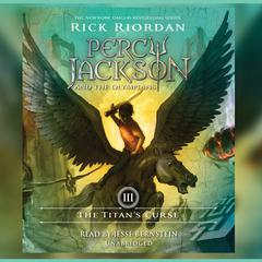 The Titans Curse: Percy Jackson and the Olympians: Book 3 Audiobook, by Rick Riordan