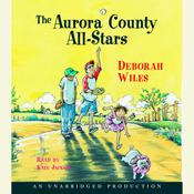 Aurora County All-Stars, by Deborah Wiles