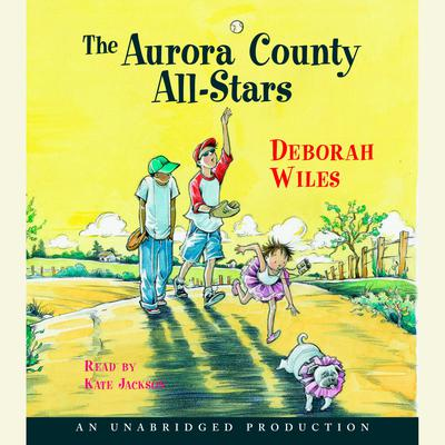 Aurora County All-Stars Audiobook, by Deborah Wiles