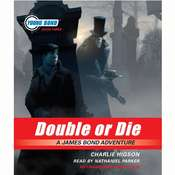 Double or Die: Young Bond Book #3 Audiobook, by Charlie Higson