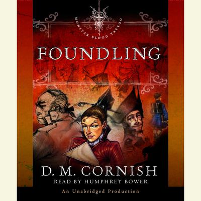 Foundling: The Foundlings Tale, Part One Audiobook, by D. M. Cornish