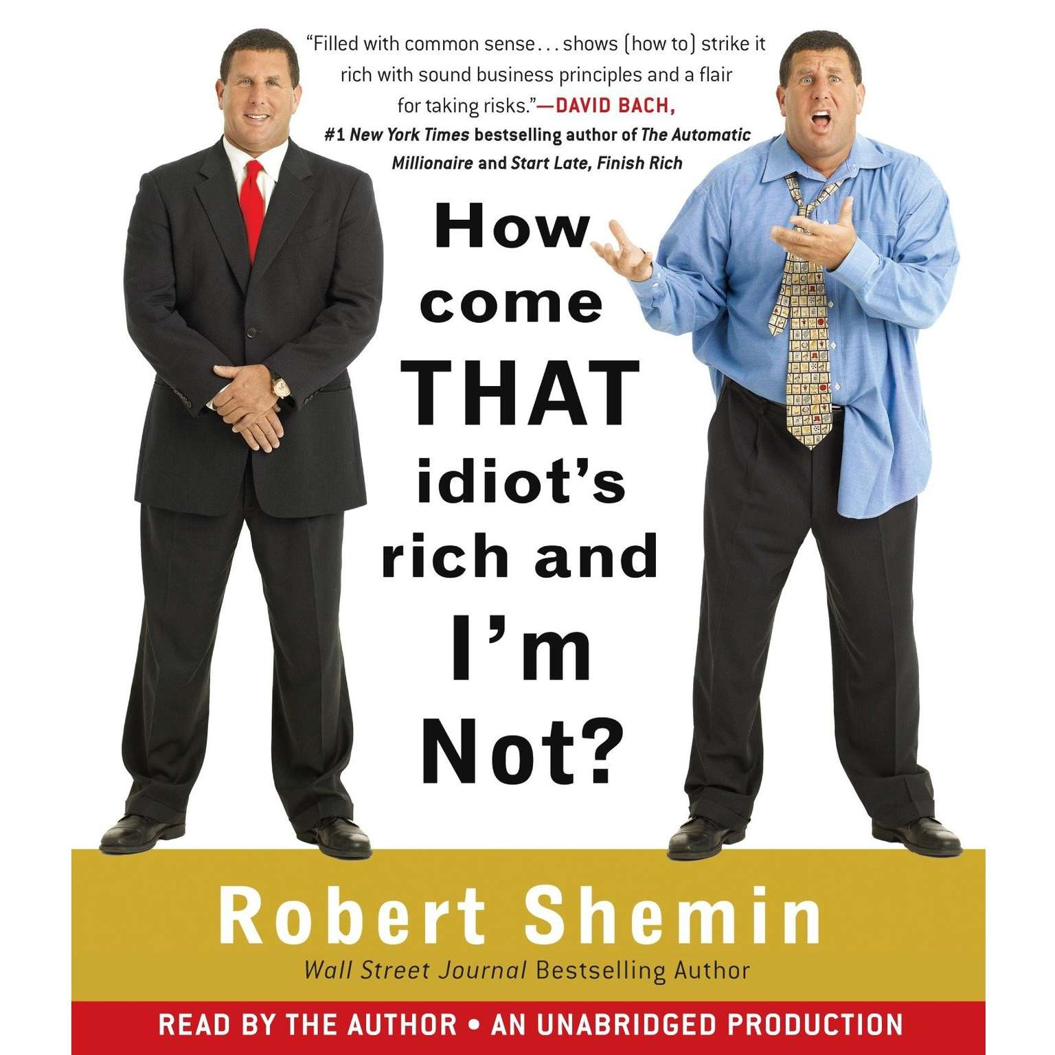 Printable How Come That Idiot's Rich And I'm Not? Audiobook Cover Art