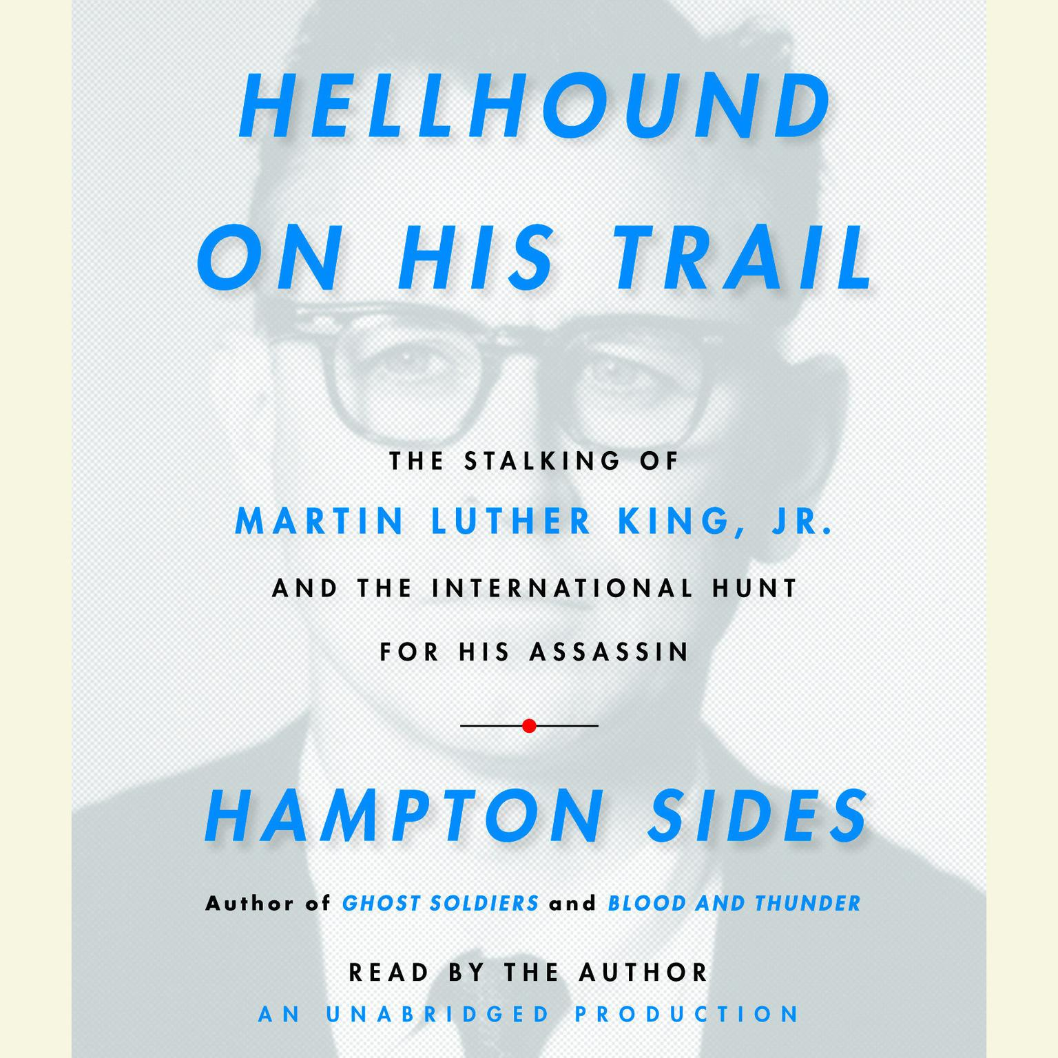 Printable Hellhound on His Trail: The Stalking of Martin Luther King, Jr. and the International Hunt for His Assassin Audiobook Cover Art