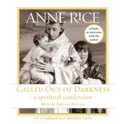 Called Out of Darkness: A Spiritual Confession Audiobook, by Anne Rice