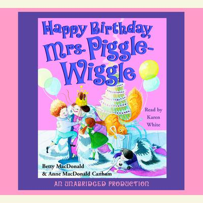 Happy Birthday, Mrs. Piggle-Wiggle Audiobook, by Betty MacDonald