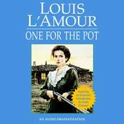 One for the Pot Audiobook, by Louis L'Amour