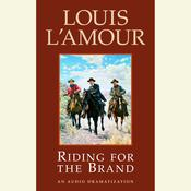 Riding for the Brand Audiobook, by Louis L'Amour