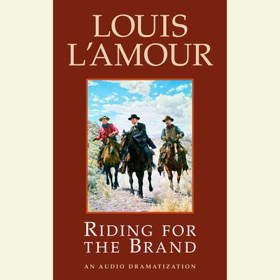 Riding for the Brand (Abridged): Stories Audiobook, by Louis L'Amour