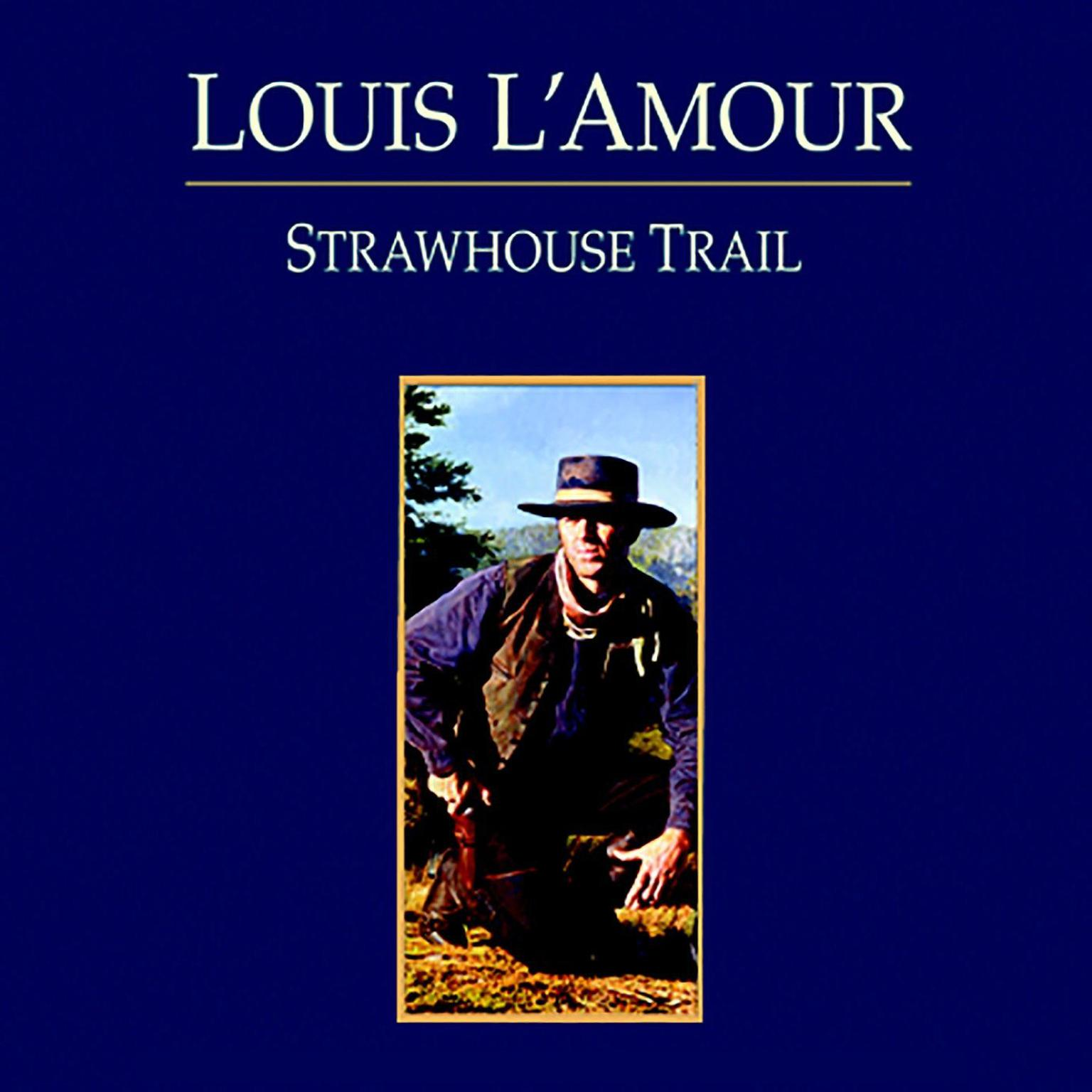 Strawhouse Trail Audiobook, by Louis L'Amour