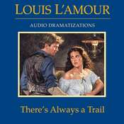 Theres Always a Trail Audiobook, by Louis L'Amour