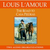 The Road to Casa Piedras Audiobook, by Louis L'Amour