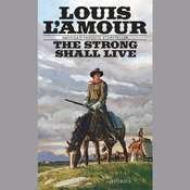 The Strong Shall Live Audiobook, by Louis L'Amour
