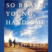 So Brave, Young, and Handsome, by Leif Enger