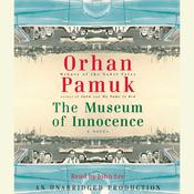 The Museum of Innocence Audiobook, by Orhan Pamuk
