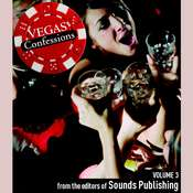 Vegas Confessions 3 Audiobook, by the Editors of Sounds Publishing