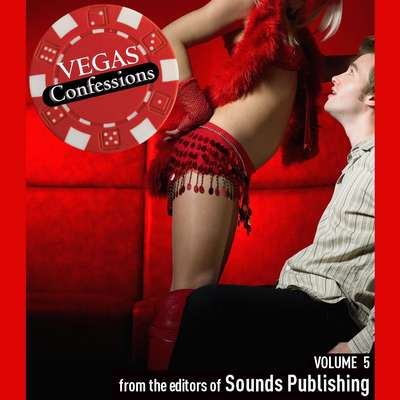 Vegas Confessions 5 Audiobook, by the Editors of Sounds Publishing