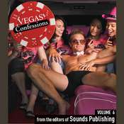 Vegas Confessions 6 Audiobook, by the Editors of Sounds Publishing