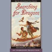 The Enchanted Forest Chronicles Book Two: Searching for Dragons, by Patricia C. Wrede