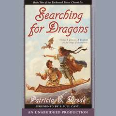 The Enchanted Forest Chronicles Book Two: Searching for Dragons Audiobook, by Patricia C. Wrede