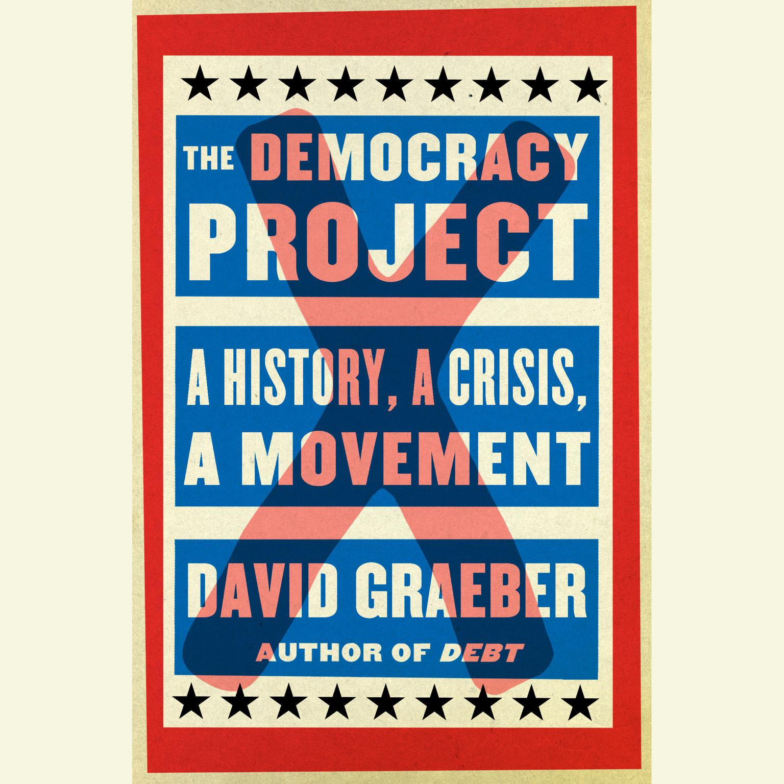 Printable The Democracy Project: A History, a Crisis, a Movement Audiobook Cover Art