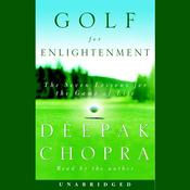 Golf for Enlightenment: The Seven Lessons for the Game of Life Audiobook, by Deepak Chopra